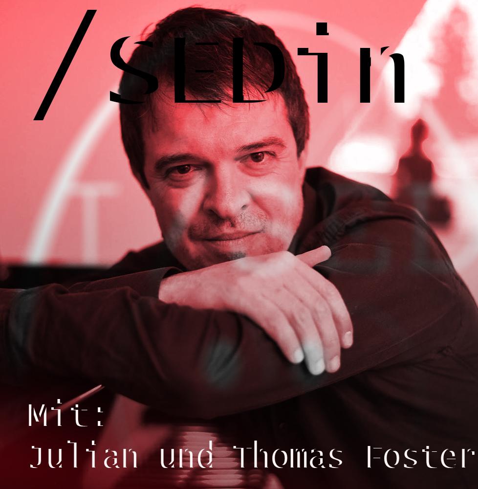 """SEDin #007: Interview mit Thomas """"Ohrwurm Garant"""" Foster"""